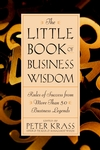 The Little Book of Business Wisdom: Rules of Success from More Than 50 Business Legends (0471369799) cover image