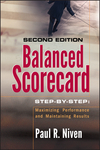 Balanced Scorecard Step-by-Step: Maximizing Performance and Maintaining Results, 2nd Edition (0471780499) cover image