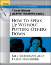 The 60-Minute Active Training Series: How to Speak Up Without Putting Others Down, Participant's Workbook (0787973599) cover image