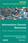Information-Centric Networks: A New Paradigm for the Internet (1848214499) cover image