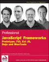 Professional JavaScript Frameworks: Prototype,YUI, ExtJS, Dojo and MooTools (047038459X) cover image