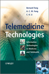 Telemedicine Technologies: Information Technologies in Medicine and Telehealth (047074569X) cover image