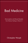 thumbnail image: Bad Medicine: Misconceptions and Misuses Revealed, from Distance Healing to Vitamin O