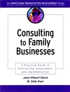 Consulting to Family Businesses: Contracting, Assessment, and Implementation (078796249X) cover image
