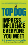 thumbnail image: Top Dog: Impress and influence everyone you meet