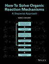 How To Solve Organic Reaction Mechanisms: A Stepwise Approach (111840159X) cover image