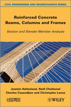 Reinforced Concrete Beams, Columns and Frames: Section and Slender Member Analysis (184821569X) cover image
