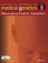 American Journal of Medical Genetics Part B: Neuropsychiatric Genetics
