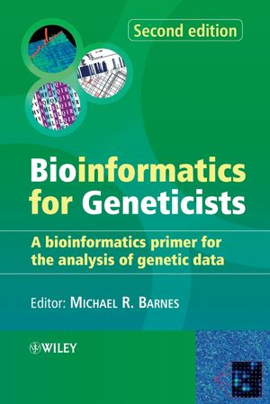 Bioinformatics for Geneticists: A Bioinformatics Primer for the Analysis of Genetic Data, 2nd Edition (0470026200) cover image