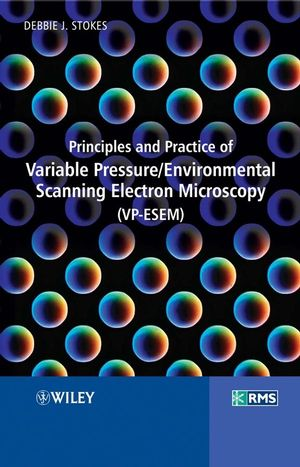 Principles and Practice of Variable Pressure: Environmental Scanning Electron Microscopy (VP-ESEM) (0470065400) cover image