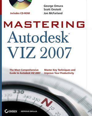 Mastering Autodesk VIZ 2007 (0470112700) cover image