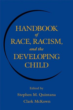 Handbook of Race, Racism, and the Developing Child (0470189800) cover image