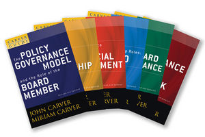 A Carver Policy Governance Guide, The Carver Policy Governance Guide Series on Board Leadership Set, Revised and Updated
