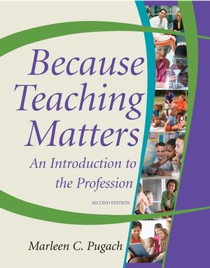 Because Teaching Matters: An Introduction to the Profession, 2nd Edition