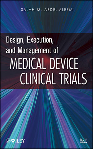Design, Execution, and Management of Medical Device Clinical Trials (0470475900) cover image