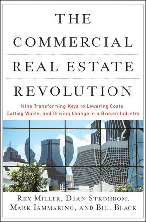 The Commercial Real Estate Revolution: Nine Transforming Keys to Lowering Costs, Cutting Waste, and Driving Change in a Broken Industry (0470523700) cover image