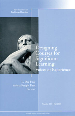 Designing Courses for Significant Learning: Voices of Experience : New Directions for Teaching and Learning, Number 119 (0470554800) cover image