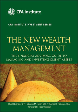 The New Wealth Management: The Financial Advisor