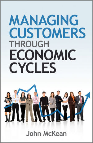 Managing Customers Through Economic Cycles (0470686200) cover image