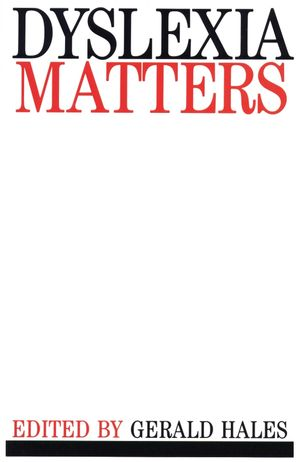 Dyslexia Matters: A Celebratory Contributed Volume to Honour Professor T.R. Miles (0470698500) cover image