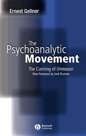 The Psychoanalytic Movement: The Cunning of Unreason, 3rd Edition (0470775300) cover image
