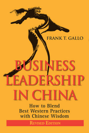 Business Leadership in China: How to Blend Best Western Practices with Chinese Wisdom, Revised Edition (0470827300) cover image