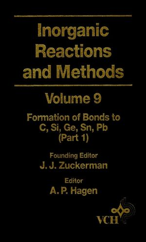 Inorganic Reactions and Methods, Volume 9, The Formation of Bonds to C, Si, Ge, Sn, Pb (Part 1)