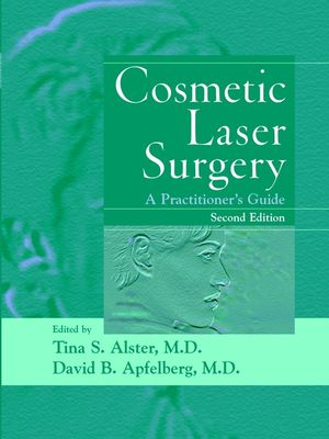 Cosmetic Laser Surgery: A Practitioner's Guide, 2nd Edition
