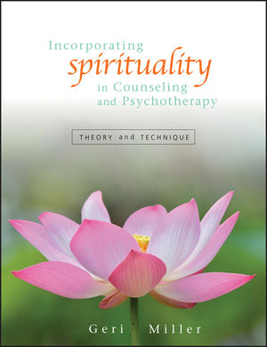 Incorporating Spirituality in Counseling and Psychotherapy: Theory and Technique (0471256900) cover image