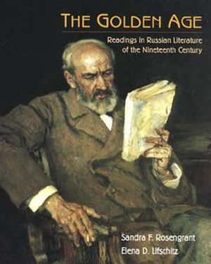 The Golden Age: Readings in Russian Literature of the Nineteenth Century (0471309400) cover image