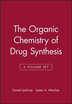 The Organic Chemistry of Drug Synthesis, 6 Volume Set