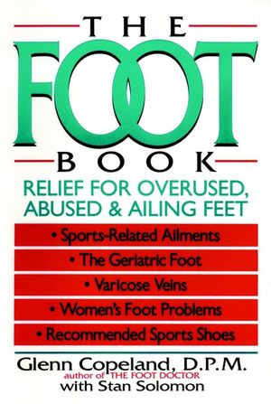 The Foot Book: Relief for Overused, Abused & Ailing Feet (0471558400) cover image