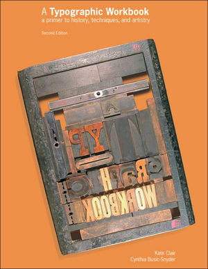 A Typographic Workbook: A Primer to History, Techniques, and Artistry, 2nd Edition (0471696900) cover image