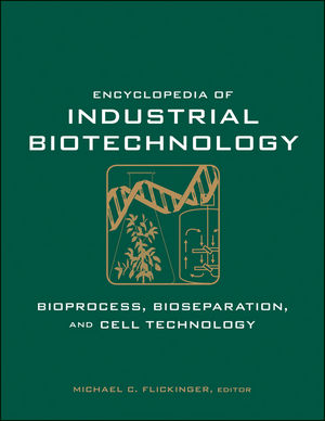 Encyclopedia of Industrial Biotechnology: Bioprocess, Bioseparation, and Cell Technology, 7 Volume Set