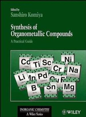 Synthesis of Organometallic Compounds: A Practical Guide (0471970700) cover image