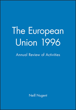 The European Union 1996: Annual Review of Activities