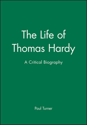 The Life of Thomas Hardy: A Critical Biography (0631228500) cover image