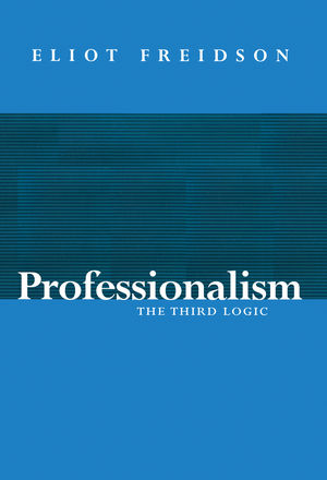 Professionalism: The Third Logic
