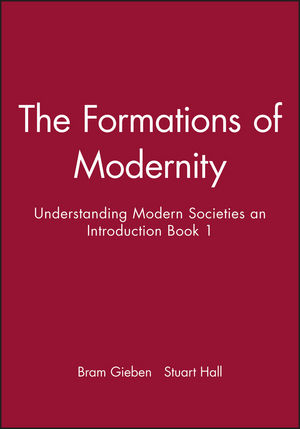 The Formations of Modernity: Understanding Modern Societies an Introduction Book 1