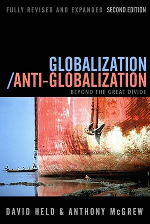 Globalization / Anti-Globalization: Beyond the Great Divide, 2nd Edition