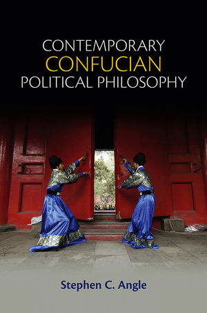 Contemporary Confucian Political Philosophy (0745661300) cover image