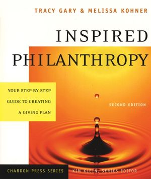 Inspired Philanthropy: Your Step-by-Step Guide to Creating a Giving Plan, 2nd Edition