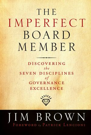 The Imperfect Board Member: Discovering the Seven Disciplines of Governance Excellence (0787986100) cover image