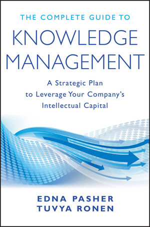 The Complete Guide to Knowledge Management: A Strategic Plan to Leverage Your Company