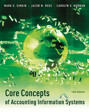 Core Concepts of Accounting Information Systems, 12th Edition (1118022300) cover image