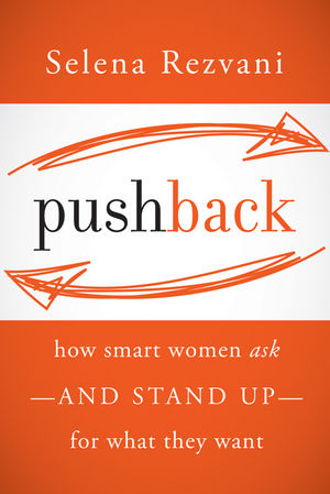 Pushback: How Smart Women Ask--and Stand Up--for What They Want (1118104900) cover image