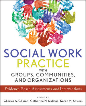Social Work Practice with Groups, Communities, and Organizations: Evidence-Based Assessments and Interventions (1118240200) cover image