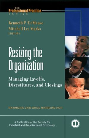 Resizing the Organization: Managing Layoffs, Divestitures, and Closings (1118289900) cover image
