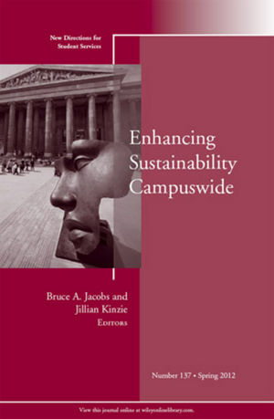 Enhancing Sustainability Campuswide: New Directions for Student Services, Number 137