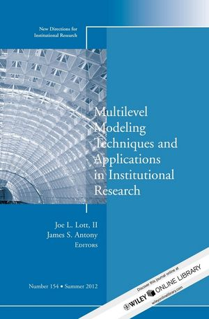 Multilevel Modeling Techniques and Applications in Institutional Research: New Directions in Institutional Research, Number 154 (1118444000) cover image